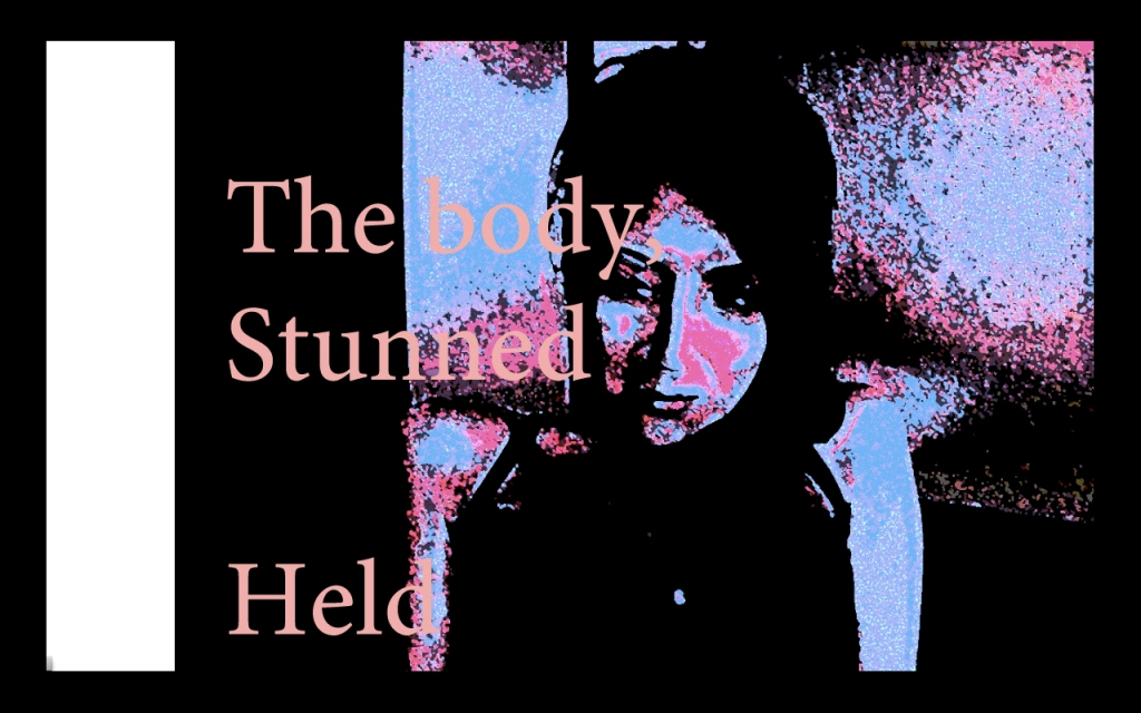 the body, stunned